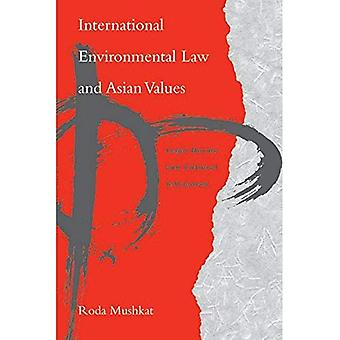 International Environmental Law and Asian Values: Legal Norms and Cultural Influences