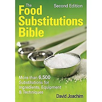 The Food Substitutions Bible: More Than 5,500 Substitutions for Ingredients, Equipment & Techniques (...Bible