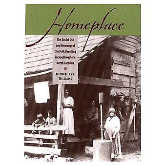 Zuhause: Den sozialen Gebrauch und die Bedeutung der Leute wohnen im Südwesten North Carolina