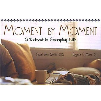 Ögonblick för ögonblick: en Retreat i vardagen