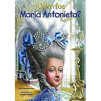 Quien Fue Maria Antonieta? (Quien Fue? / Who Was?)