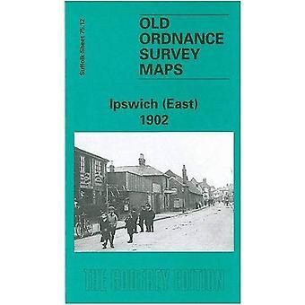 Ipswich (East) 1902: Suffolk Sheet 75.12 (Old O.S. Maps of Suffolk)