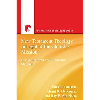 PBM: NT Theology in Light of the Church's Mission (Paternoster Biblical Monographs)