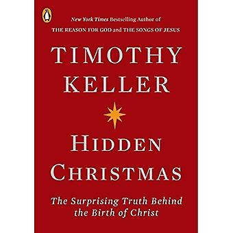 Hidden Christmas: The Surprising Truth Behind the� Birth of Christ