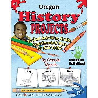Oregon History Projects - 30 Cool Activities, Crafts,� Experiments & More for Kid
