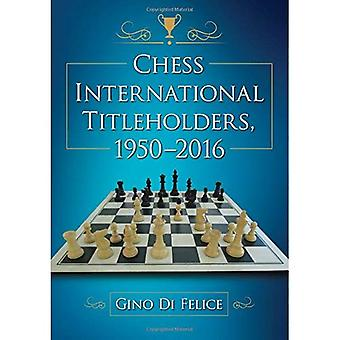 Chess International Titleholders, 1950-2016