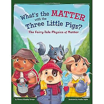 What's the Matter with the� Three Little Pigs?: The Fairy-Tale Physics of Matter (Stem-Twisted Fairy Tales)