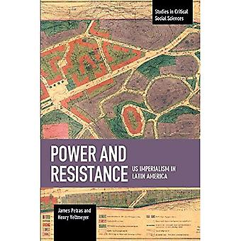 Power And Resistance: US Imperialism In Latin America: Studies in Critical Social Science, Volume 83 (Studies in Critical Social Sciences)