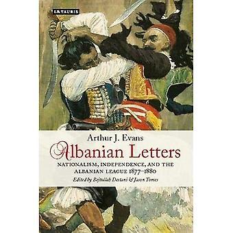 Albanische Briefe: Nationalismus, Unabhängigkeit und der albanischen Liga