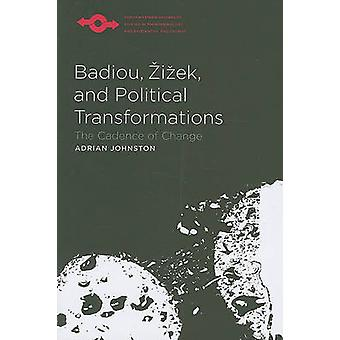 Badiou - Zizek - and Political Transformations - The Cadence of Change