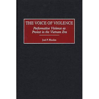 Rösten av våld performativa våld som Protest i Vietnam eran av Rhodos & Joel P.