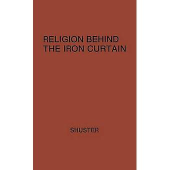 Religion Behind the Iron Curtain by Shuster & George Nauman