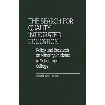 Die Suche nach Qualität integriert, Bildungspolitik und Forschung über Minderheiten Studenten in Schule und Hochschule von Weinberg & Meyer