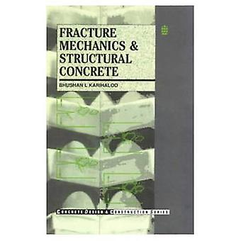 Fracture Mechanics and Structural Concrete by Karihaloo & B. L.