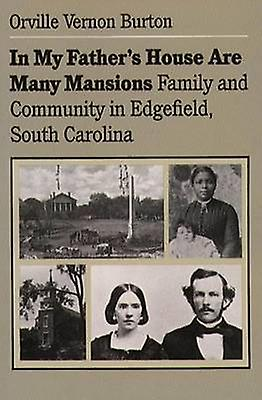In My Fathers House Are Many Mansions Family and Community in Edgefield South voitureolina by Burton & Orville Vernon