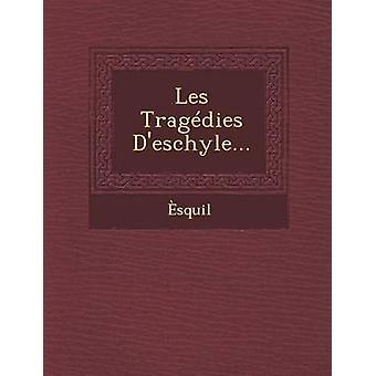 Les Tragedies DEschyle... by Esquil