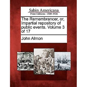 The Remembrancer or Impartial repository of public events. Volume 3 of 17 by Almon & John