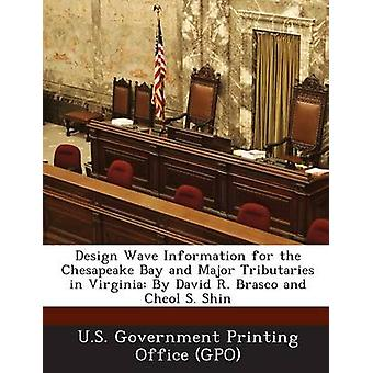 Design Wave Information for the Chesapeake Bay and Major Tributaries in Virginia By David R. Brasco and Cheol S. Shin by U.S. Government Printing Office GPO