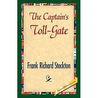 The Captains TollGate by Stockton & Frank R.