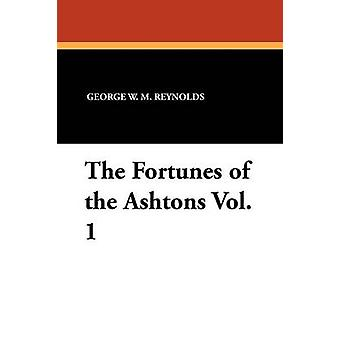 The Fortunes of the Ashtons Vol. 1 by Reynolds & George W. M.