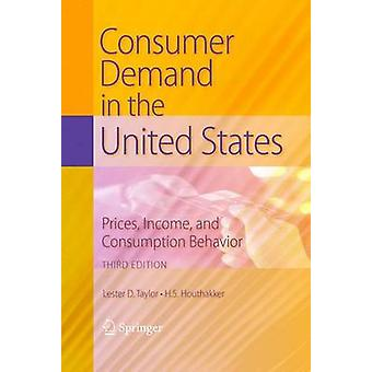 Consumer Demand in the United States Prices Income and Consumption Behavior by Taylor & Lester D.