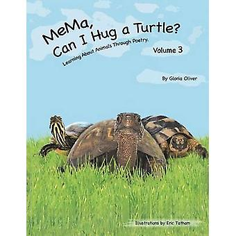 MeMa Can I Hug a Turtle Learning About Animals Through Poetry. Volume 3 by Oliver & Gloria