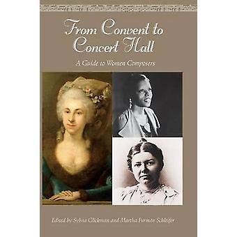 Fra kloster til koncerten hal A Guide til kvinder komponister af Schleifer & Martha