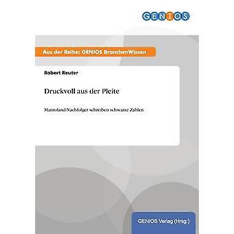 Druckvoll aus der Pleite by Reuter & Robert