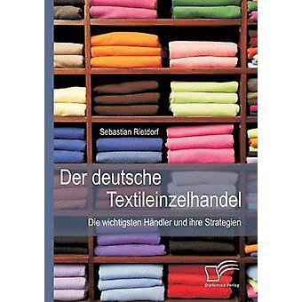 Der Deutsche Textileinzelhandel Die Wichtigsten Handler Und Ihre Strategien by Rietdorf & Sebastian