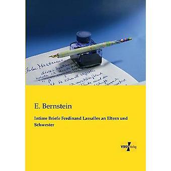 Intime Briefe Ferdinand Lassalles um Eltern Und Schwester por Bernstein & E.
