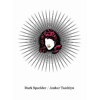 Dark Sparkler by Amber Tamblyn - 9780062348166 Book