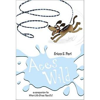 Aces Wild by Erica S Perl - 9780307931733 Book
