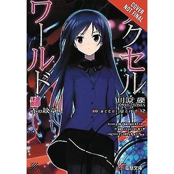 Accel World - Vol. 12 by Reki Kawahara - 9780316466073 Book