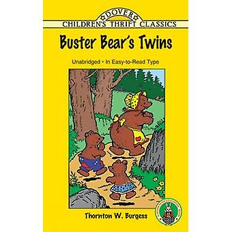 Buster Bear's Twins by Thornton W. Burgess - 9780486407906 Book