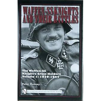 Waffen-SS Knights and Their Battles - The Waffen-SS Knights Cross Hold