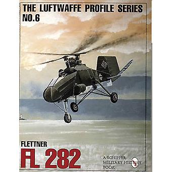 The Luftwaffe Profile Series - Number 6 - Flettner FI 282 by Schiffer P