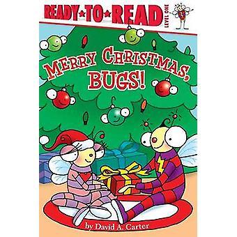 Merry Christmas - Bugs! by David A Carter - David A Carter - 97814424