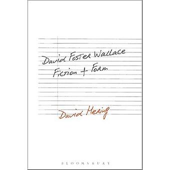 David Foster Wallace - Fiction and Form by David Hering - 978150133056
