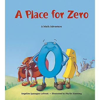 Place for Zero - A Math Adventure by Angeline Sparagna Lopresti - 9781
