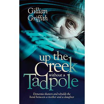 Up the Creek Without a Tadpole - Dementia Shatters and Rebuilds the Bo
