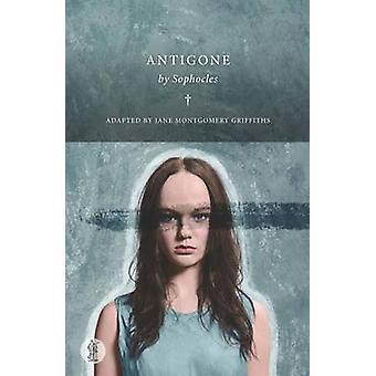 Antigone by Sophocles - Jane Montgomery Griffiths - 9781925005592 Book