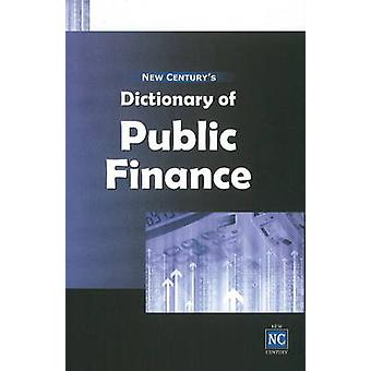 New Century's Dictionary of Public Finance by New Century - 978817708