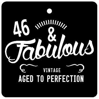 46 And Fabulous / BIRTHDAY Car Air Freshener