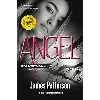 Maximum Ride Angel 9780099543787 by James Patterson