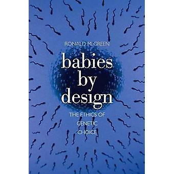 Babies by Design - The Ethics of Genetic Choice by Ronald M. Green - 9