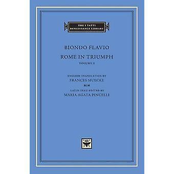 Roma em triunfo - Volume 1 - livros I-II por Biondo Flavio - Maria Agata
