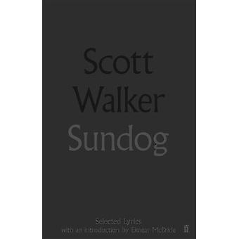 Sundog af Scott Walker - 9780571328574 bog