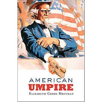 American Umpire by Elizabeth Cobbs Hoffman - 9780674055476 Book