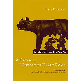 Uma história crítica do início Roma - da pré-história para a primeira púnico