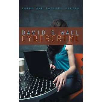 Cybercrime - The Transformation of Crime in the Information Age by Dav